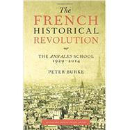 The French Historical Revolution by Burke, Peter, 9780804795692