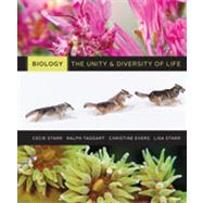 Biology : The Unity and Diversity of Life by Starr, Cecie; Taggart, Ralph; Evers, Christine; Starr, Lisa, 9781111425692
