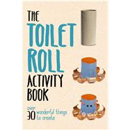 Toilet Roll Activity Book by Editors of Portable Press, 9781684125692