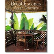 Great Escapes South America by Taschen, Angelika; Reinés, Tuca; Reiter, Christiane, 9783836555692