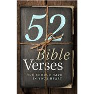 52 Bible Verses You Should Have in Your Heart by Unknown, 9781433645693