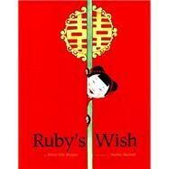 Ruby's Wish by Bridges, Shirin Yim; Blackall, Sophie, 9781452145693