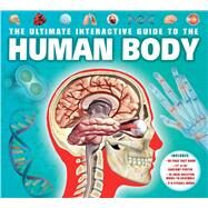 The Ultimate Interactive Guide to the Human Body by de la Bedoyere, Camilla, 9781626865693