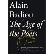 The Age of the Poets by BADIOU, ALAINAPTER, EMILY, 9781781685693