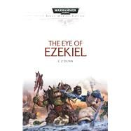 The Eye of Ezekiel by Dunn, C. Z., 9781784965693