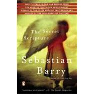 The Secret Scripture A Novel by Barry, Sebastian, 9780143115694