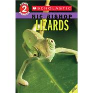 Lizards (Scholastic Reader, Level 2: Nic Bishop #3) by Bishop, Nic, 9780545605694