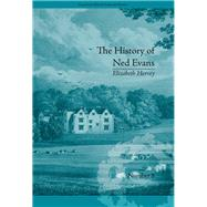 The History of Ned Evans: by Elizabeth Hervey by Kelly,Helena, 9781138235694