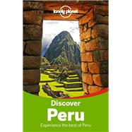 Lonely Planet Discover Peru by Miranda, Carolina A.; McCarthy, Carolyn; Raub, Kevin; Sainsbury, Brendan; Waterson, Luke, 9781742205694