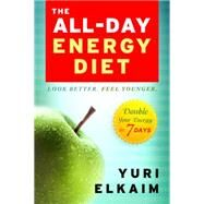 The All-Day Energy Diet by Elkaim, Yuri, 9781401945695