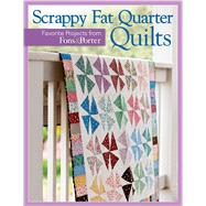 Scrappy Fat Quarter Quilts by That Patchwork Place, 9781604685695