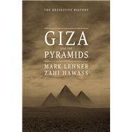 Giza and the Pyramids by Lehner, Mark; Hawass, Zahi, 9780226425696