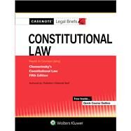 Casenote Legal Briefs for Constitutional Law Keyed to Chemerinsky by Casenote Legal Briefs, 9781454885696