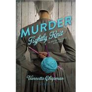 Murder Tightly Knit by Chapman, Vannetta, 9780310325697
