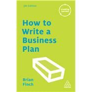 How to Write a Business Plan by Finch, Brian, 9780749475697