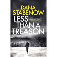 Less Than a Treason by Stabenow, Dana, 9781786695697