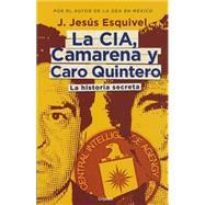 La CIA, camarena y caro quintero by Esquivel, J. Jesus, 9786073125697