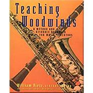 Teaching Woodwinds A Method and Resource Handbook for Music Educators by Dietz, William, 9780028645698