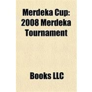 Merdeka Cup : 2008 Merdeka Tournament by , 9781156185698