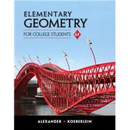 Elementary Geometry for College Students by Alexander; Koeberlein, 9781285195698