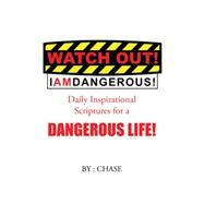 Watch Out! I Am Dangerous! by Chase, 9781504975698