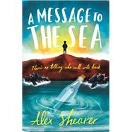 A Message to the Sea by Shearer, Alex, 9781848125698