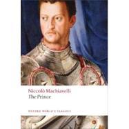The Prince by Machiavelli, Niccolò; Bondanella, Peter; Viroli, Maurizio, 9780199535699
