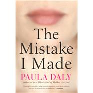 The Mistake I Made by Daly, Paula, 9780802125699