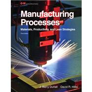 Manufacturing Processes by Duvall, J. Barry; Hillis, David R., 9781605255699