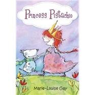 Princess Pistachio by Gay, Marie-Louise, 9781927485699