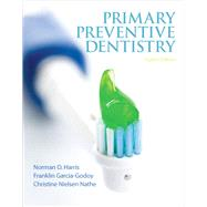 Primary Preventive Dentistry by Harris, Norman O.; Garcia-Godoy, Franklin; Nathe, Christine Nielsen, 9780132845700
