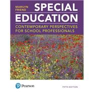 Special Education Contemporary Perspectives for School Professionals plus MyLab Education with Pearson eText -- Access Card Package by Friend, Marilyn, 9780134995700