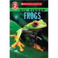Frogs (Scholastic Reader, Level 2: Nic Bishop #4) by Bishop, Nic, 9780545605700
