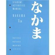 Student Activities Manual for Makino's Nakama 1A