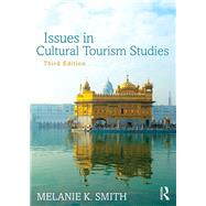Issues in Cultural Tourism Studies by Smith; Melanie, 9781138785700