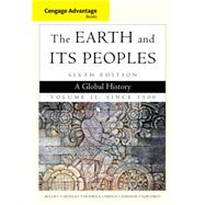 Cengage Advantage Books: The Earth and Its Peoples, Volume II: Since 1500 A Global History by Bulliet, Richard; Crossley, Pamela; Headrick, Daniel; Hirsch, Steven; Johnson, Lyman, 9781285445700