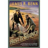 The Rest Is Silence by BENN, JAMES R., 9781616955700