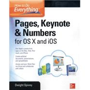 How to Do Everything: Pages, Keynote & Numbers for OS X and iOS by Spivey, Dwight, 9780071835701