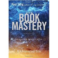 The Book of Mastery by Selig, Paul, 9780399175701