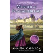 Murder at Fontainebleau by Carmack, Amanda, 9780451475701
