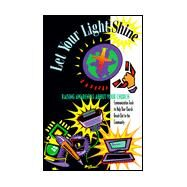 Let Your Light Shine : Raising Awareness about Your Church by Heine, James H., 9780570035701