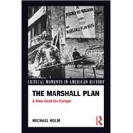 The Marshall Plan: A New Deal For Europe by Holm; Michael, 9781138915701