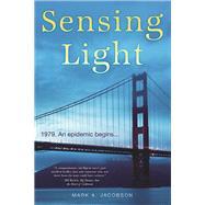 Sensing Light A Novel by Jacobson, Mark A., 9781612435701
