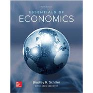 Essentials of Economics by Schiller, Bradley; Gebhardt, Karen, 9781259235702