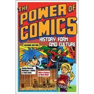 The Power of Comics History, Form, and Culture by Duncan, Randy; Smith, Matthew J.; Levitz, Paul, 9781472535702