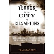 Terror in the City of Champions by Stanton, Tom, 9781493015702