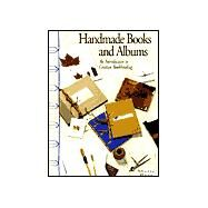 Handmade Books and Albums: An Introduction to Creative Bookbinding