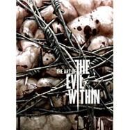 The Art of The Evil Within by Marshall, Dave, 9781616555702