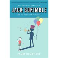 The Curious Chronicles of Jack Bokimble and His Peculiar Penumbra by DeMonaco, James, 9781942645702