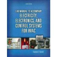 Lab Manual for Electricity, Electronics, and Control Systems for HVAC by Kissell, Thomas E., 9780131995703